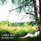 Wishing Tree Lyrics Larra Skye