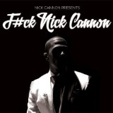 F#ck Nick Cannon Lyrics Nick Cannon