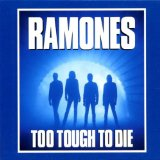 Too Tough To Die Lyrics Ramones