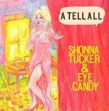 A Tell All Lyrics Shonna Tucker & Eye Candy