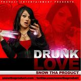 Drunk Love (Single) Lyrics Snow Tha Product