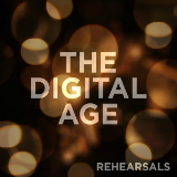 Rehearsals (EP) Lyrics The Digital Age