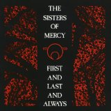 First And Last And Always Lyrics The Sisters Of Mercy