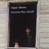 Flyin' Shoes Lyrics Townes Van Zandt