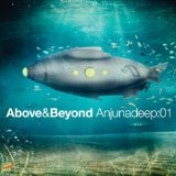 Anjunadeep, Vol. 1 Lyrics Above & Beyond