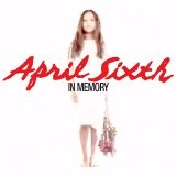 In Memory Lyrics April Sixth