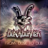 From Dusk To Dub Lyrics Blackburner
