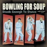 Drunk Enough To Dance Lyrics Bowling For Soup
