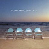 These Days Lyrics By The Tree