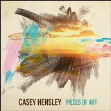 Pieces of Art Lyrics Casey Hensley