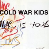 Mine Is Yours Lyrics Cold War Kids