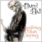 Laughing Down Crying Lyrics Daryl Hall