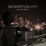 Redemption City Lyrics Joseph Arthur