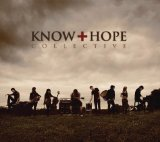 Know Hope Collective Lyrics Know Hope Collective