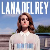 Born To Die (Single) Lyrics Lana Del Rey