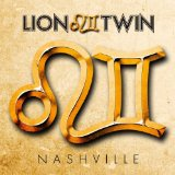 Nashville Lyrics Lion Twin