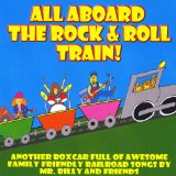 All Aboard the Rock and Roll Train Lyrics Mr. Billy