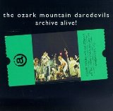 Archive Alive! Lyrics Ozark Mountain Daredevils