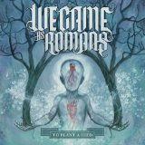 Miscellaneous Lyrics We Came As Romans
