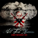 A War You Cannot Win Lyrics All That Remains