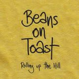 Rolling Up The Hill Lyrics Beans On Toast