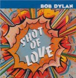 Shot Of Love Lyrics Bob Dylan