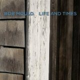 Life And Times Lyrics Bob Mould