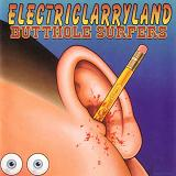 Electriclarryland Lyrics Butthole Surfers