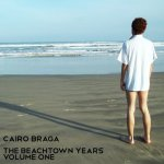 The Beachtown Years Volume One Lyrics Cairo Braga ‎