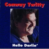 Hello Darlin' Lyrics Conway Twitty