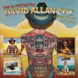 The Illustrated David Allan Coe: 4 Classic Albums 1977-1979 Lyrics David Allan Coe