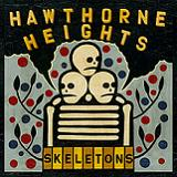 Skeletons Lyrics Hawthorne Heights