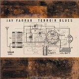 Terroir Blues Lyrics Jay Farrar