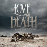 Between Here & Lost Lyrics Love And Death