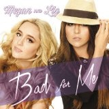 Bad For Me (Single) Lyrics Megan & Liz