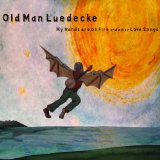 My Hands Are On Fire And Other Love Songs Lyrics Old Man Luedecke