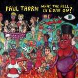 What The Hell Is Goin' On Lyrics Paul Thorn