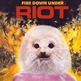 Fire Down Under Lyrics Riot