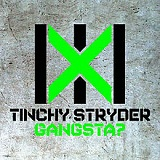 Gangsta? (Single) Lyrics Tinchy Stryder
