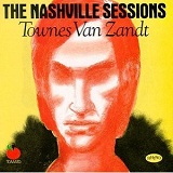 The Nashville Sessions Lyrics Townes Van Zandt