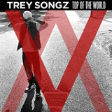 Top Of The World (Single) Lyrics Trey Songz