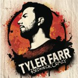 Redneck Crazy Lyrics Tyler Farr
