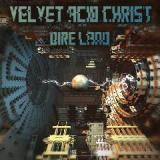 Dire Land Lyrics Velvet Acid Christ