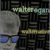 Walternative Lyrics Walter Egan