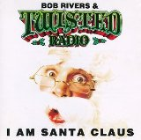 I Am Santa Claus Lyrics Bob Rivers