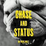 No More Idols Lyrics Chase & Status Feat. Clare Maguire