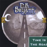 Time Is the Road Lyrics D.B. Bryant Band