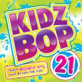 Kidz Bop 21 Lyrics Kidz Bop Kids