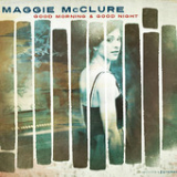 Good Morning & Good Night (EP) Lyrics Maggie McClure