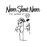 The Summer EP Lyrics NeverShoutNever